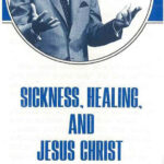 03 SICKNESS, HEALING, AND JESUS CHRIST