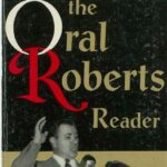 The Oral Roberts Reader