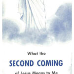WHAT THE SECOND COMING OF JESUS MEANS TO ME