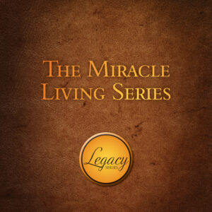The Miracle Living Series